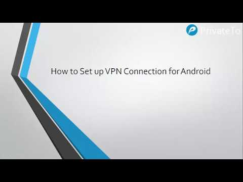 How to Set up VPN Connection for Android