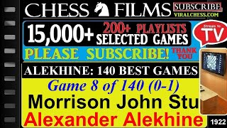 Chess: Alekhine: 140 Best Games (#8 of 140): Morrison John Stuart vs. Alexander Alekhine