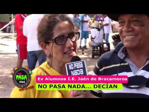 NO PASA NADA JAÉN PERÚ EX ALUMNOS JAÉN DE BRACAMOROS - YouTube - photo#11