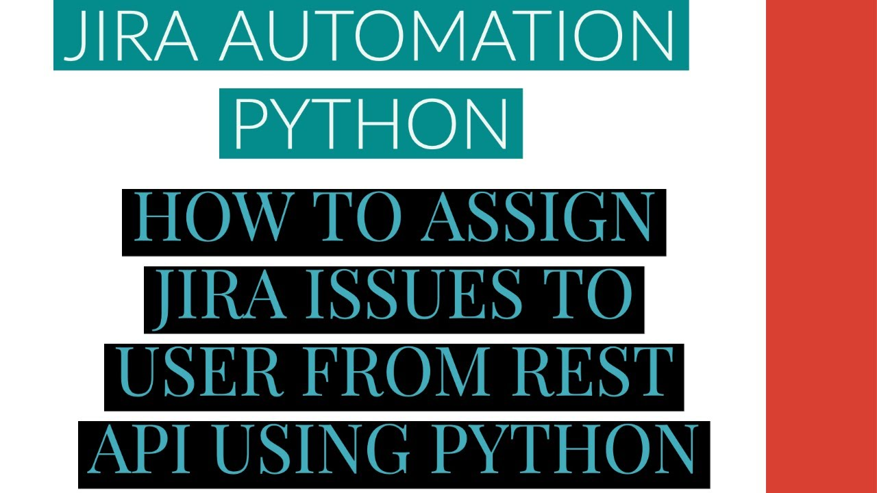 Jira Automation Using Python|Assign Jira Issue To User From Rest Api Using Python
