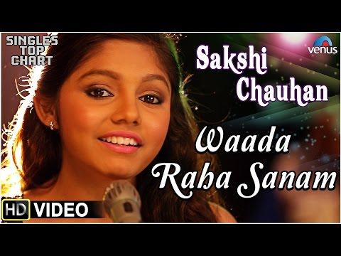 Waada Raha Sanam - Feat : Sakshi Chauhan | SINGLES TOP CHART- EPISODE 10 |