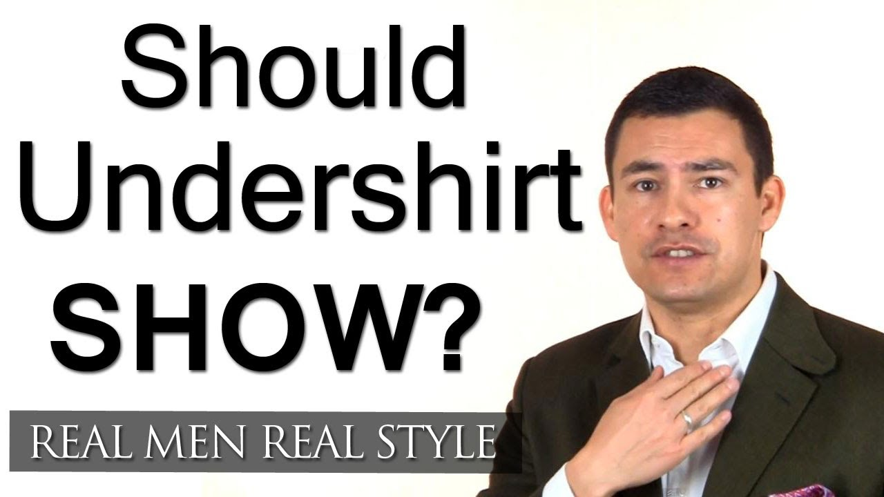 bec58566f627 Should An Undershirt Show Beneath A Dress Shirt - Men's Under Shirts -  Fashion & Style Tips - YouTube