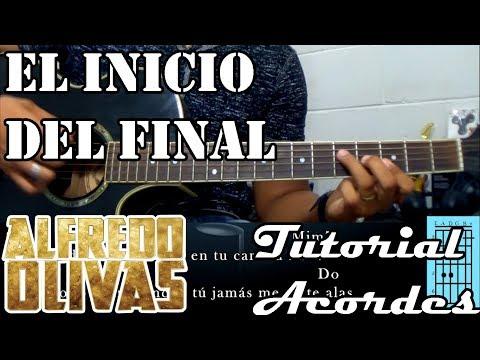 Tutorial | El inicio del final | Alfredo Olivas | Acordes