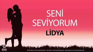 Seni Seviyorum LİDYA - İsme Özel Aşk Şarkısı