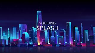 Splash- (Official Song by Squidkid)