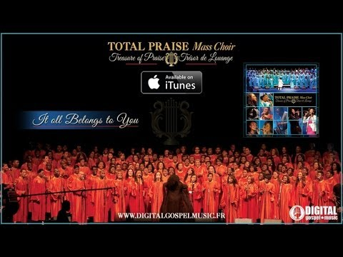 Total Praise Mass Choir - It all Belongs to You (Video Cover)