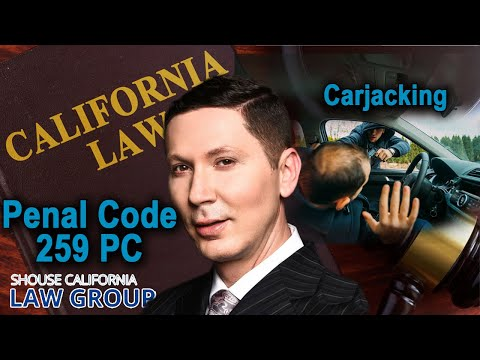Carjacking Law in California - Penal Code 215 PC