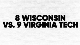 Bracket Breakdown: (8) Wisconsin vs. (9) Virginia Tech