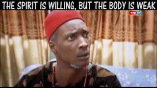 The Spirit is Willing, But The Body is Weak - Akpan and oduma
