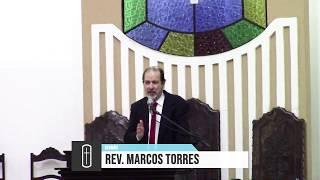 Sermão Rev. Marcos Torres, 21/07/2019
