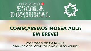 Saúde e ação social em tempos de pandemia - Escola Dominical | 31/Mai/2020