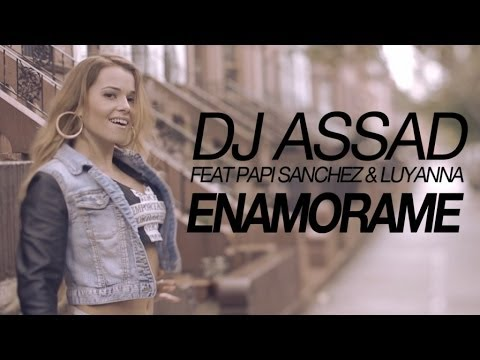 DJ Assad Feat Papi Sanchez & Luyanna - Enamorame (Yeah Baby) [Official Video HD]