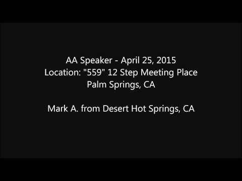 "Mark A. - AA 12 Step Speaker - ""559"" Palm Springs, CA - April 25, 2015"