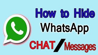 How to Hide WhatsApp CHAT - Hide Conversation, Messages | Hide your LOVE