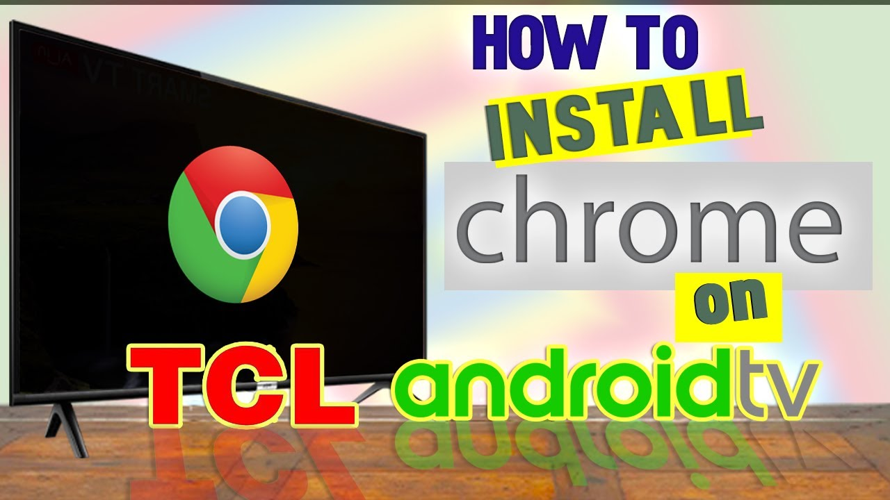 How to install Google Chrome on TCL Android TV