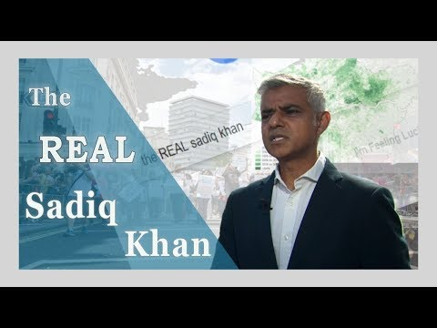 Sadiq Khan London Mayor - The TRUTH About Sadiq Khan