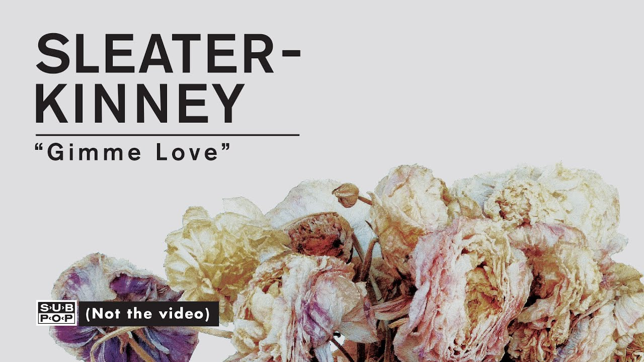 sleater-kinney-gimme-love-sub-pop