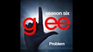 Glee - Problem (DOWNLOAD MP3 + LYRICS)
