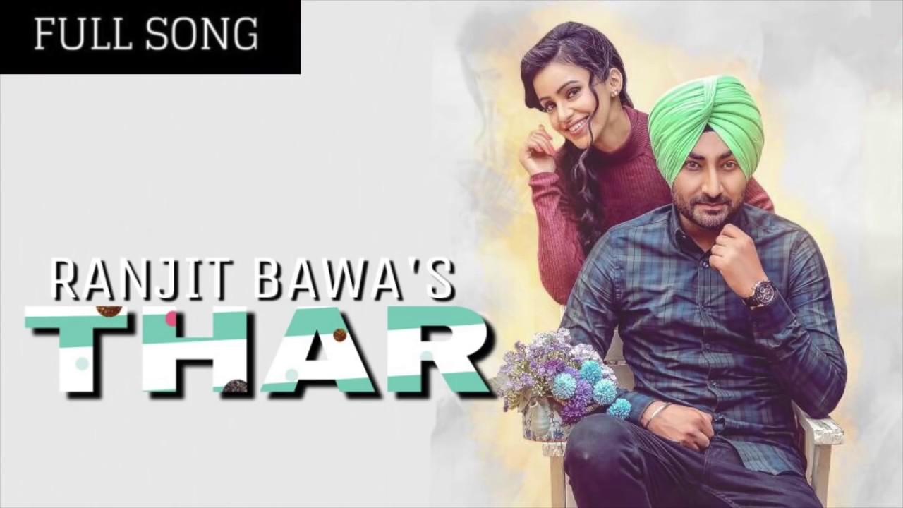 Thar FULL SONG Ranjit Bawa Nick Dhammu Brand New Punjabi