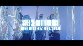 Смотреть клип Mimi Mercedez Feat. Stoja - Svet Se Vrti Oko Nas