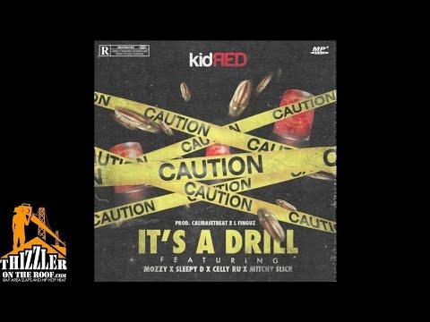 Kid RED ft. Mozzy, Sleepy D, Mitchy Slick & Celly Ru - Its A Drill (Prod. CaliBaseBeat x L-Finguz) [