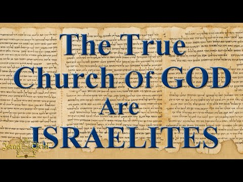 The True Church Of GOD Are Israelites