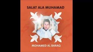 Mohamed Al Baraq - Sala Allah ala Mohamed (12) - Salat Ala Muhamad محمد البراق