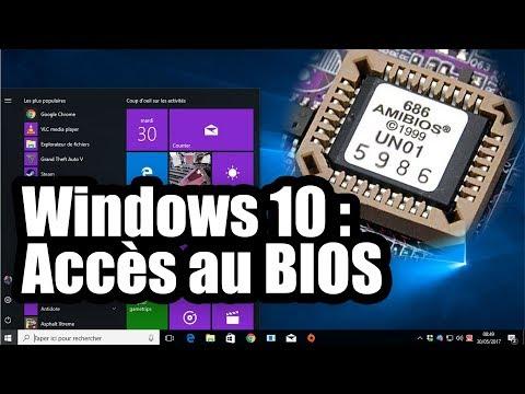 [TUTO] Accéder Au BIOS Sous Windows 10