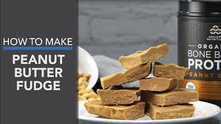 connectYoutube - Peanut Butter Fudge Recipe with Bone Broth Protein™