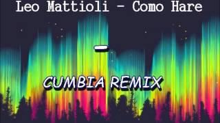 Leo Mattioli - Como Hare - Cumbia Remix