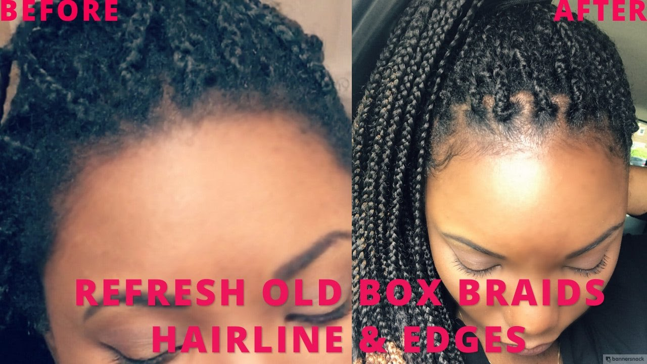 How To Refresh Old Box Braids Frizzy Loose Amp Edges