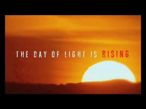 = The Day Of Light Is Rising =