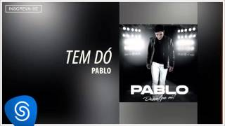 Pablo - Tem Dó (Desculpe Aí) [Áudio Oficial]