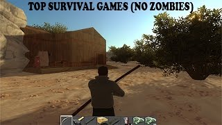 Top 10 Survival Games 2016 (No Zombies)