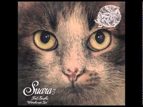 Fat Sushi  - The Groove (Original Mix) [Suara]