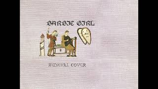Aqua - Barbie Girl [Medieval Style Cover]