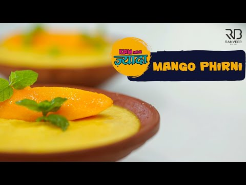 Mango Phirni | आम की फ़िरनी  | Easy Mango Phirni recipe | Mango Dessert | Chef Ranveer Brar