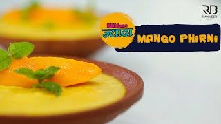 Mango Phirni | आम की फ़िरनी  | Special Alphonso Phirni | Indian Dessert | Chef Ranveer Brar