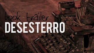 DESESTERRO, o book trailer