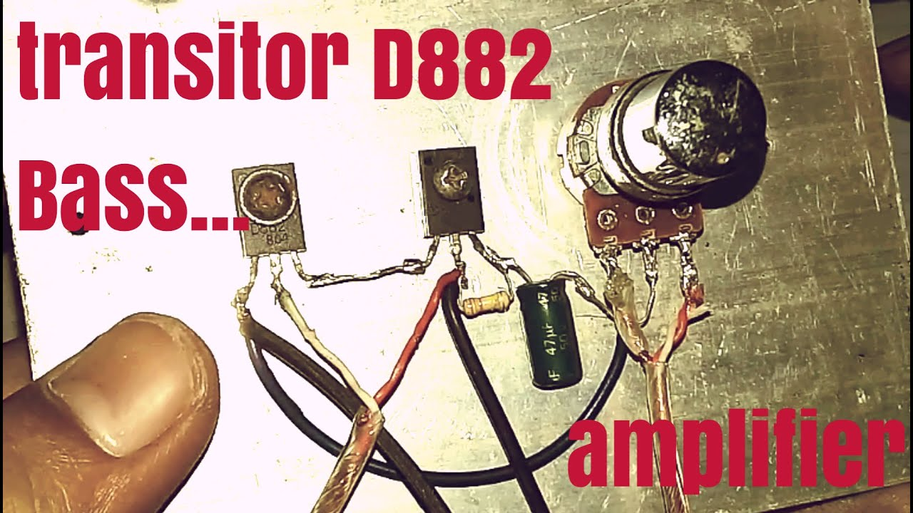 How to make D882 transistor amplifier super bass - YouTube