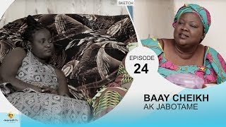 BAAY CHEIKH AK DIABOTAME - Episode 24