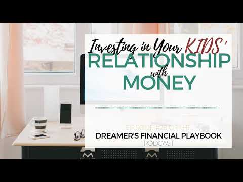 Investing In Your Kid's Relationship with Money