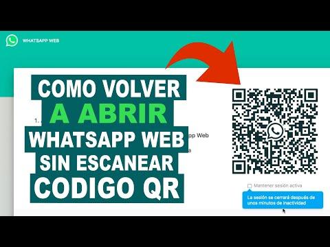 COMO VOLVER A ABRIR WhatsApp Web SIN ESCANEAR CODIGO QR