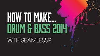 Drum & Bass 2014 with SeamlessR in FL Studio