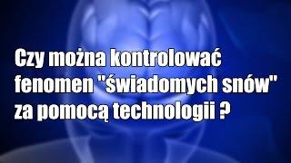 """Czy można kontrolować  fenomen """"świadomych snów"""" zapomocą technologii ?"""