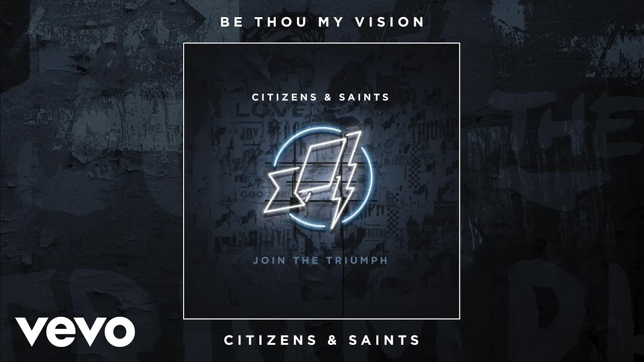 Citizens saints be thou my vision audio youtube hexwebz Gallery