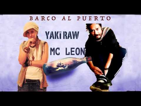 Yaki Raw & MC Leon - Barco al puerto