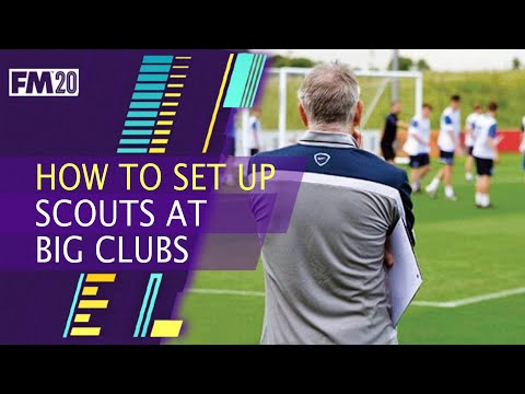How To Set Up Scouts On FM20 At Big Clubs | Football Manager 2020 Find Players & Scouting Knowledge
