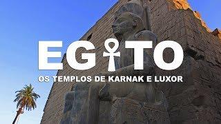 Os templos de Karnak e Luxor - EGITO l 2ª Temporada l Ep.1