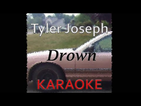 Tyler Joseph - Drown (Karaoke)